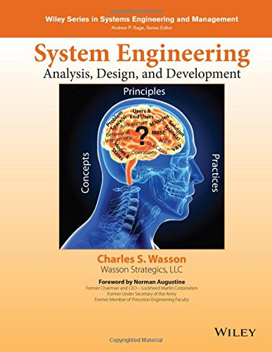 System Engineering Analysis  Design  And Development  Concepts  Principles  And Practices  Wiley Series In Systems Engineering And Management