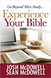 Experience Your Bible, Josh McDowell and Sean McDowell, 0736928731