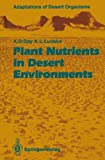 Plant Nutrients in Desert Environments, Day, Arden D. and Ludeke, Kenneth L., 3540556958