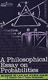 A Philosophical Essay on Probabilities by Pierre Simon Marquis de Laplace (2007-04-15)