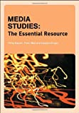 Media Studies : The Essential Resource, Sarah Casey Benyahia, Abigail Gardner, Philip Rayner, Peter Wall, 0415291720