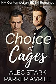 Choice of Cages by [Avrile, Parker, Stark, Alec]