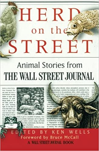 Herd on the Street: Animal Stories from The Wall Street Journal (Wall  Street Journal Book): Ken Wells, Bruce McCall: 9780743254205: Amazon.com:  Books