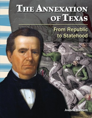 Teacher Created Materials - Primary Source Readers: The Annexation of Texas - From Republic to Statehood - Grade 4 - Gui