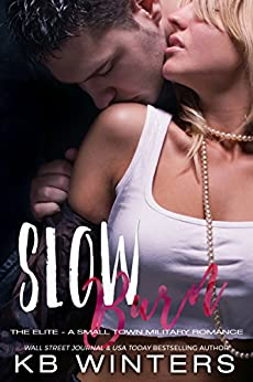 Slow Burn: A Small Town Military Romance (The Elite Book 7) by [Winters, KB]