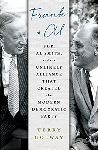 Frank And Al FDR Al Smith And The Unlikely Alliance That