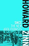 SNCC: The New Abolitionists influenced a generation of activists struggling for civil rights and seeking to learn from the successes and failures of those who built the fantastically influential Student Nonviolent Coordinating Committee. It is con...