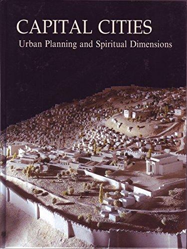 Capital Cities: Urban Planning & Spiritual Dimensions (Bible Lands Museum Jerusalem publications)