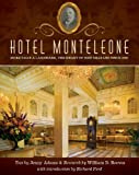 img - for Hotel Monteleone, More Than a Landmark, The Heart of New Orleans Since 1886 book / textbook / text book