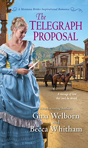 The Telegraph Proposal (A Montana Brides Romance Book 3) by [Whitham, Becca, Welborn, Gina]