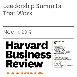 Leadership Summits that Work (Harvard Business Review)