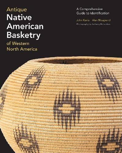 Antique Native American Basketry of Western North America: A Comprehensive Guide to Identification
