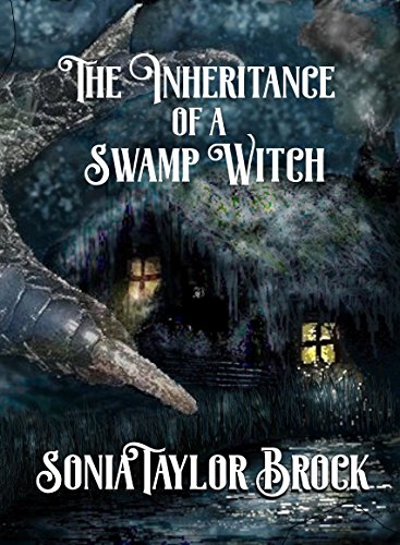 The Inheritance of a Swamp Witch (The Swamp Witch Series Book 1)