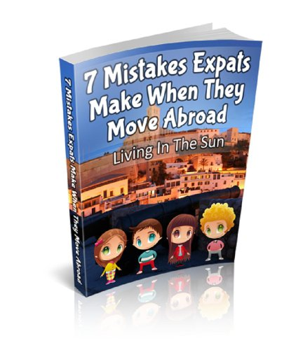 7 Mistakes Expats Make When They Move Abroad (Moving Abroad Series Book 5) (English Edition)