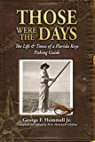 Those Were The Days: The Life & Times of a Florida Keys Fishing Guide