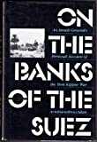 Front cover for the book On the Banks of the Suez: An Israeli General's Personal Account of the Yom Kippur War by Avraham Adan