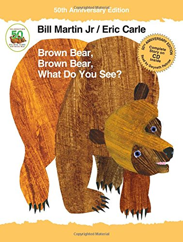 Brown Bear, Brown Bear, What Do You See? 50th Anniversary Edition with audio CD (Brown Bear and Friends)