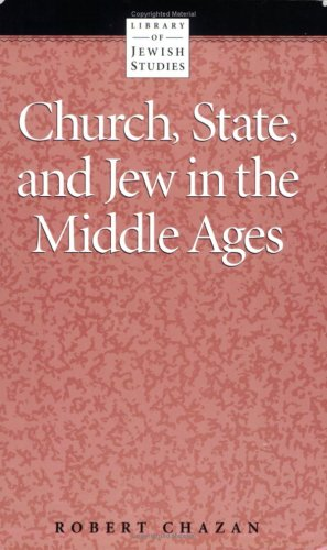 Church, State, and Jew in the Middle Ages (Library of Jewish Studies)