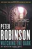 Watching the Dark, Peter Robinson, 0062283979