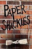 Paper Shackles, Laurisa Borlovan, 1481843303