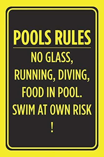 Pools Rules No Glass Running Diving Food In Pool Swim At Own Risk Poster Swimming Outdoor Warnschild 25,4 x 17,8 cm Aluminium Schild