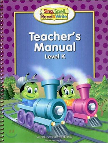 SING, SPELL, READ AND WRITE KINDERGARTEN TEACHER'S MANUAL '04C