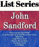 JOHN SANDFORD: SERIES READING ORDER: SATURN RUN, GATHERING PREY, DEADLINE, PREY/LUCAS DAVENPORT BOOKS, KIDD BOOKS, VIRGIL FLOWERS BOOKS, SINGULAR MENACE BOOKS BY JOHN SANDFORD