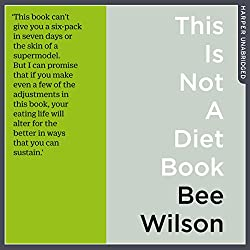 This Is Not a Diet Book: A User's Guide to Eating Well