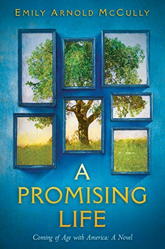 A Promising Life: Coming of Age with America: A Novel
