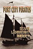 Port City Pirates, Diane Lambright Berry, 0981576303