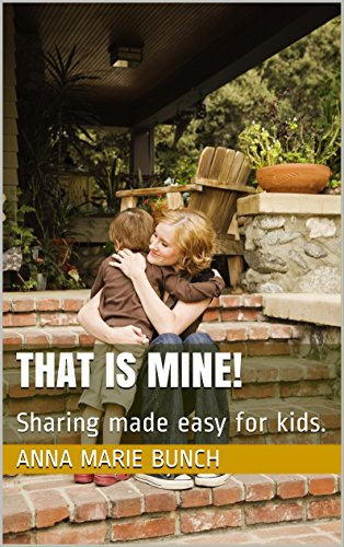 That is Mine!: A Book on Sharing (Learned Life Lessons 1) Pdf