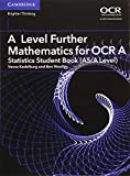 A Level Further Mathematics for OCR A Statistics Student Book (AS/A Level) (AS/A Level Further Mathematics OCR)