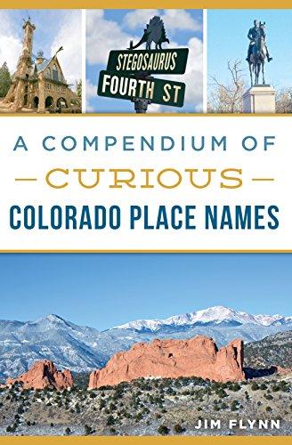 A Compendium of Curious Colorado Place Names (History & Guide)