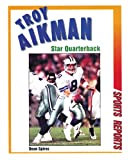 img - for Troy Aikman: Star Quarterback (Sports Reports) book / textbook / text book