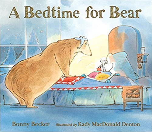 A Bedtime for Bear (Bear and Mouse) by Bonny Becker (2016-10-11)