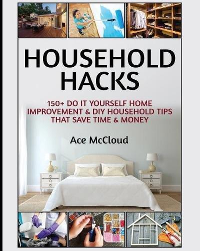 Household Hacks Yourself Improvement Money
