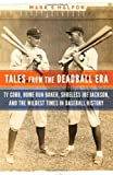Tales from the Deadball Era, Mark S. Halfon, 1612346480