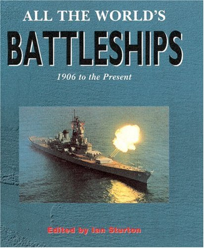 All The World's Battleships: 1906 to the Present (Conway Classics) PDF ePub fb2 book