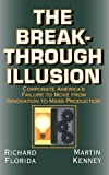The Breakthrough Illusion, Richard L. Florida and Martin Kenney, 0465007600
