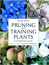 Pruning and Training Plants: A Complete Guide by David Joyce (2002) Hardcover