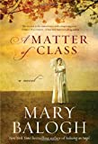 A Matter of Class, Mary Balogh, 1593155549