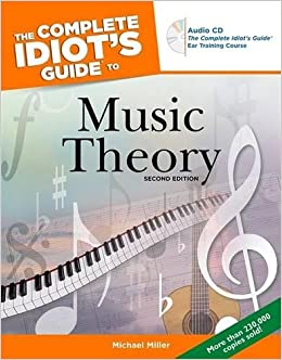 The complete idiot's guide to music composition: michael miller.