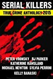 Book Cover for 2015 Serial Killers True Crime Anthology, Volume II  (Annual True Crime Anthology) (Volume 2)