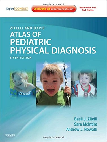 Zitelli and Davis' Atlas of Pediatric Physical Diagnosis: Expert Consult - Online and Print, 6e (Zitelli, Atlas of Pediatric Physical Diagnosis) by Brand: Saunders