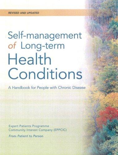 Self-Management of Long-Term Health Conditions: A Handbook for People with Chronic Disease: Revised & Updated Edition: A Handbook for People with Chronic Disease gonzalez-virginia-holman-halstead-laurent-diana-lorig-kate-minor-marian-sobel-david