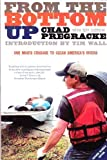 Front cover for the book From the Bottom Up: One Man's Crusade to Clean America's Rivers by Chad Pregracke