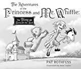 The Adventures of the Princess and Mr. Whiffle, Patrick Rothfuss, 1596063130
