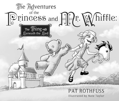 Book cover from The Adventures of the Princess and Mr. Whiffle: The Thing Beneath the Bed by Patrick Rothfuss