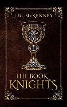 The Book Knights: An Arthurian Fantasy (English Edition) por [McKenney, J.G.]