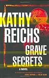 Grave Secrets, Kathy Reichs, 0684859734